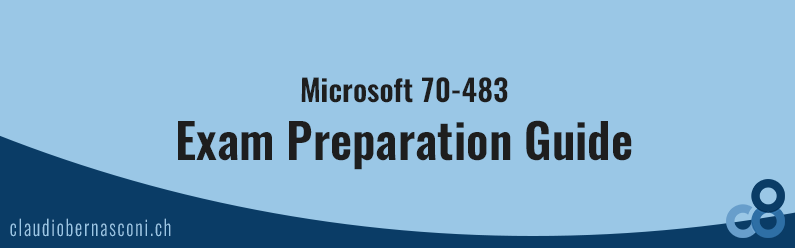 Microsoft 70-483 Exam Preparation Guide