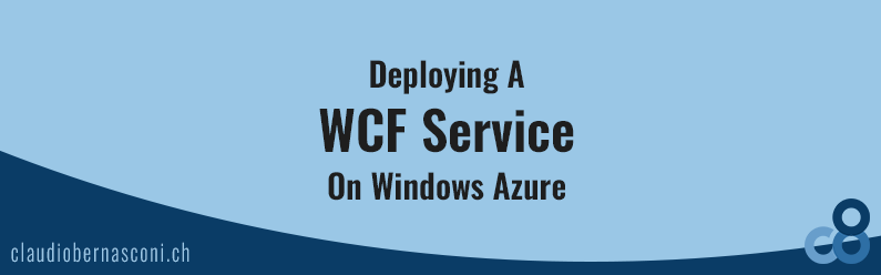 Deploying A WCF Service On Windows Azure