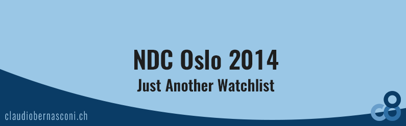 NDC Oslo 2014 – Just Another Watchlist